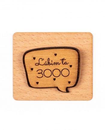 Drevený odznak -Ľúbim ťa 3000